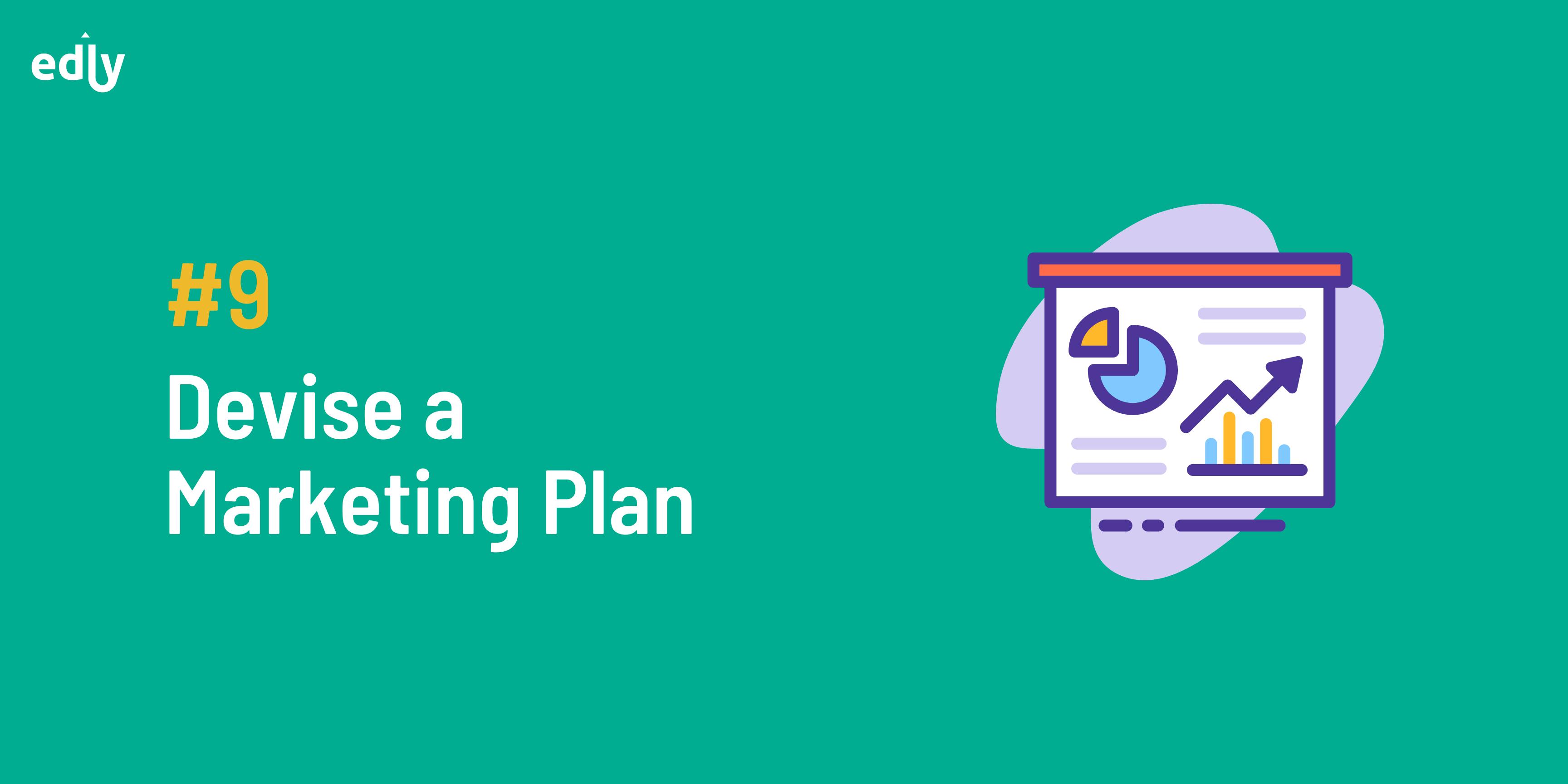 Devise a marketing plan