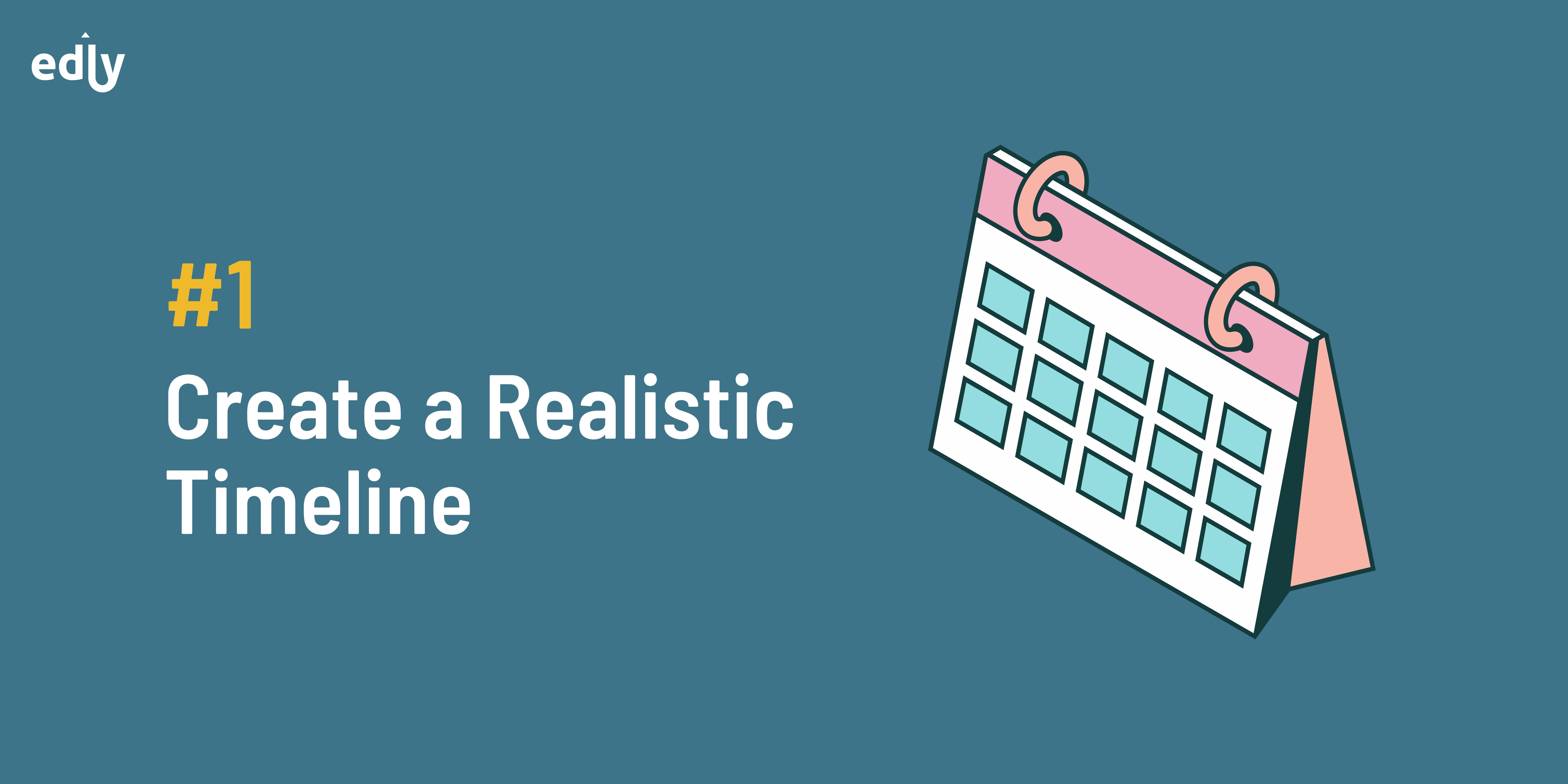 Create a Realistic Timeline