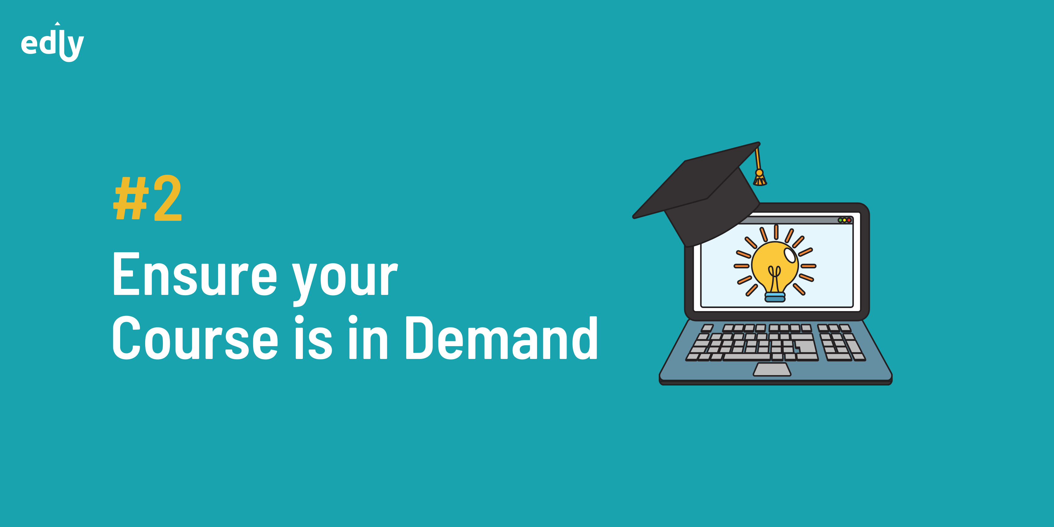 Ensure your course is in demand
