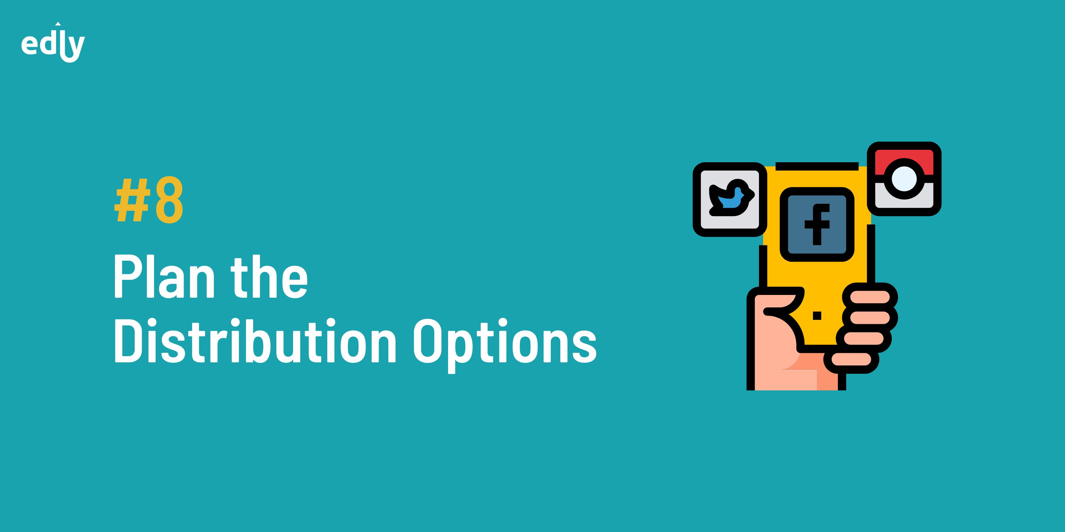 Plan the Distribution Options