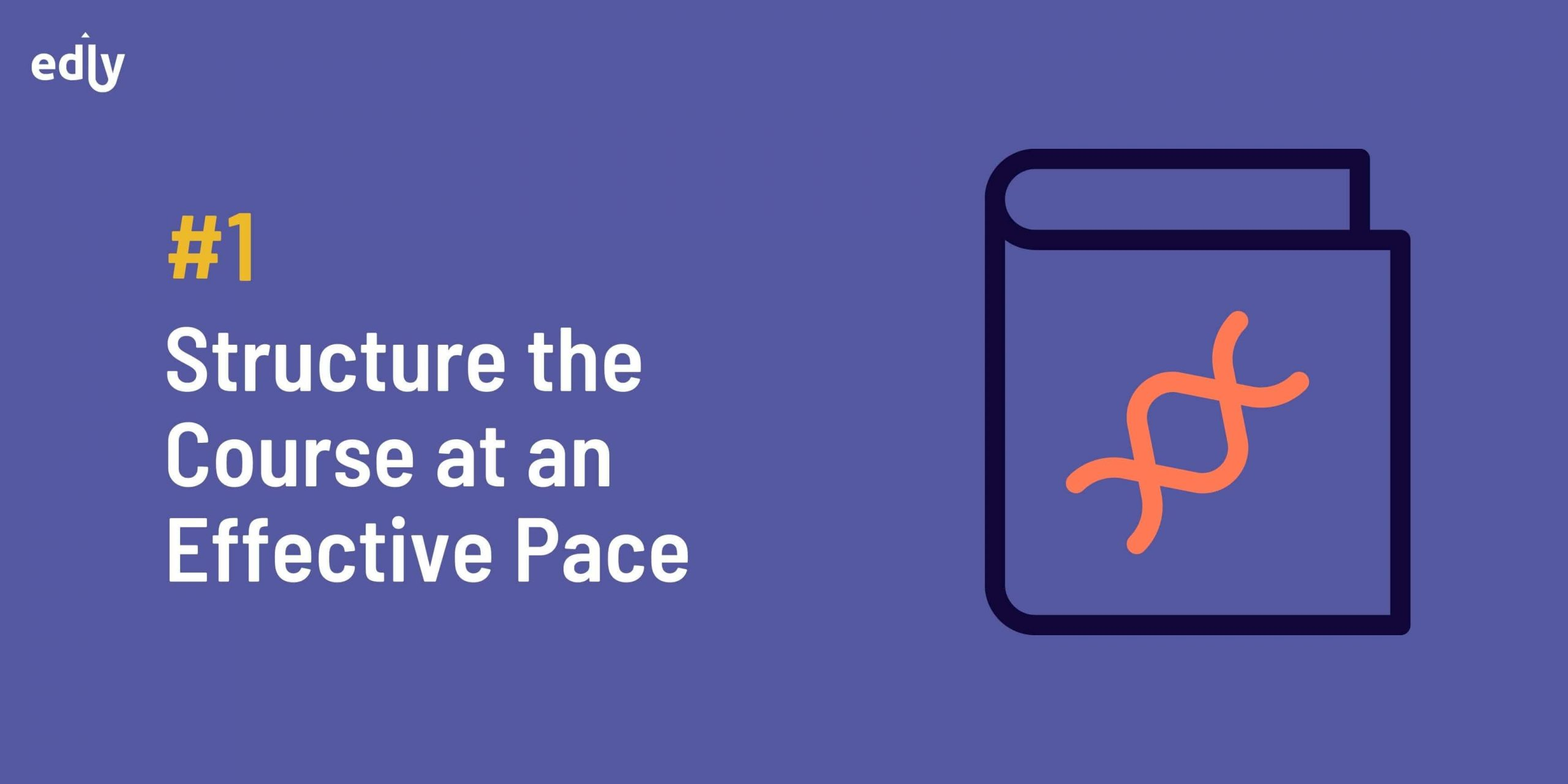 Structure the Course at Effective Pace