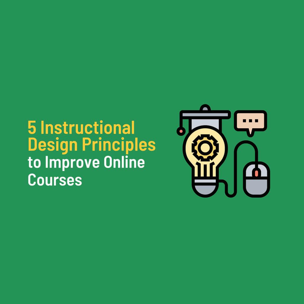 5 Instructional Design Principles