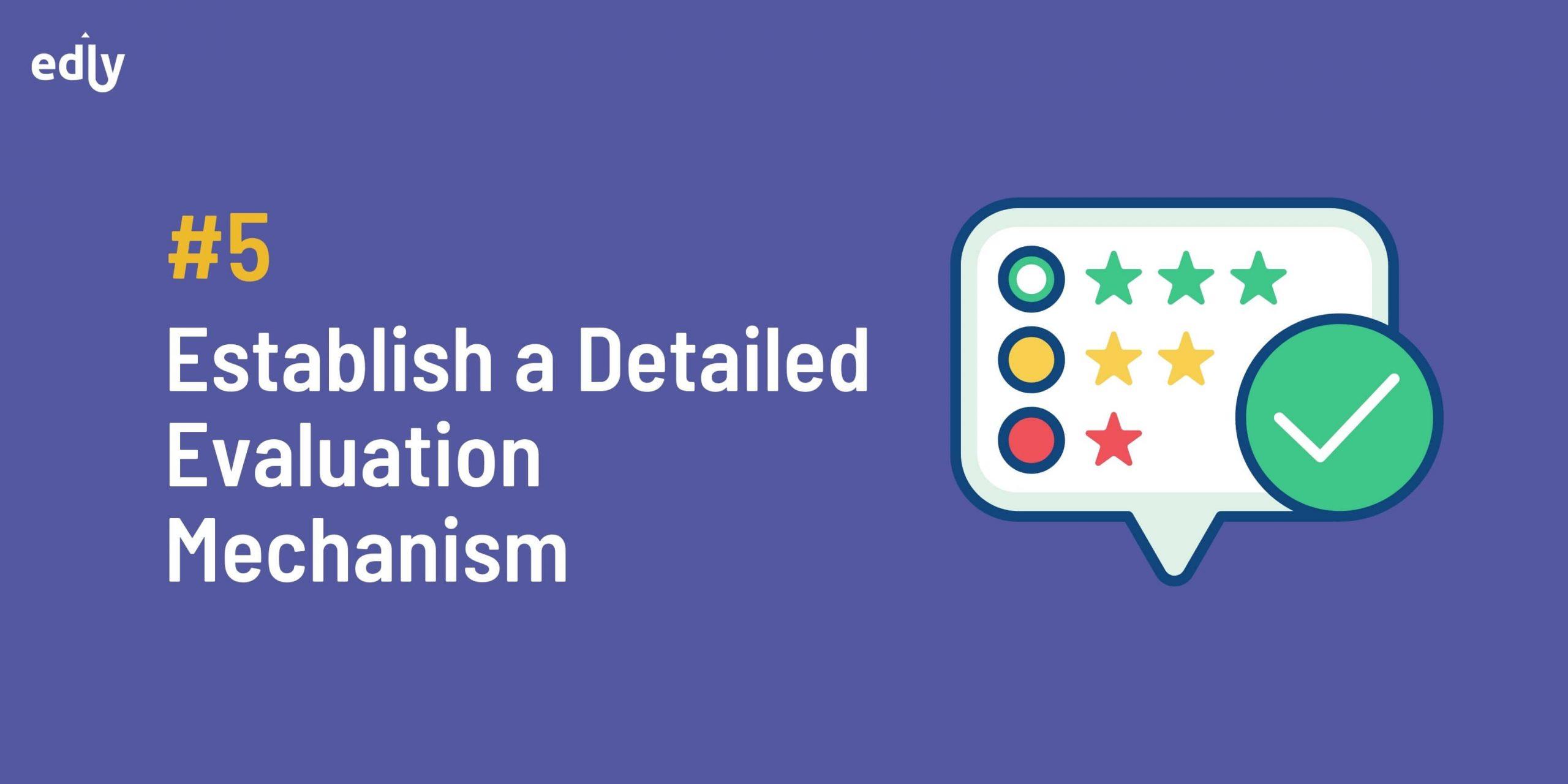 Establish a detailed evaluation mechanism